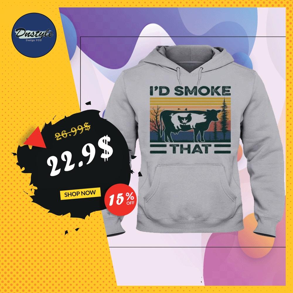 Weed chicken pig cow i'd smoke that vintage hoodie