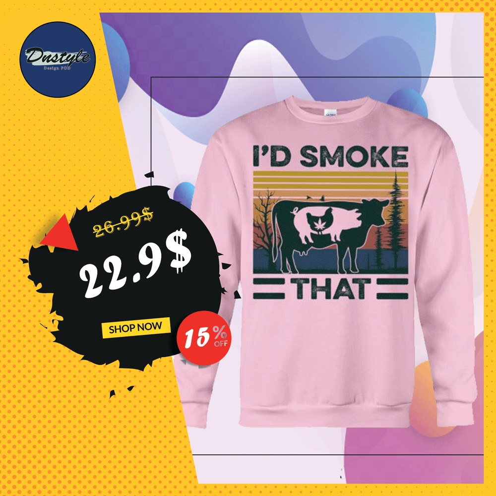 Weed chicken pig cow i'd smoke that vintage sweater