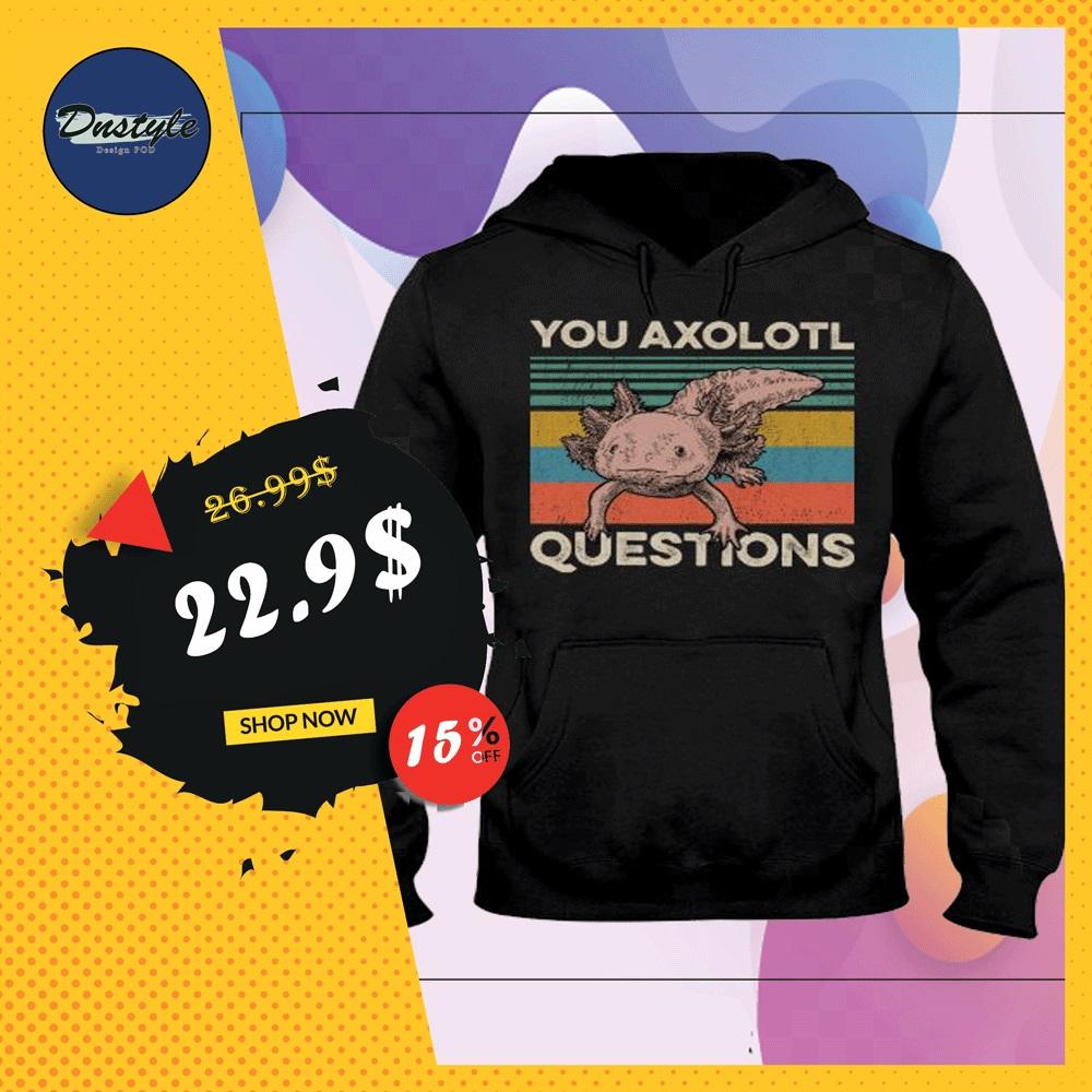 You axolotl questions vintage hoodie