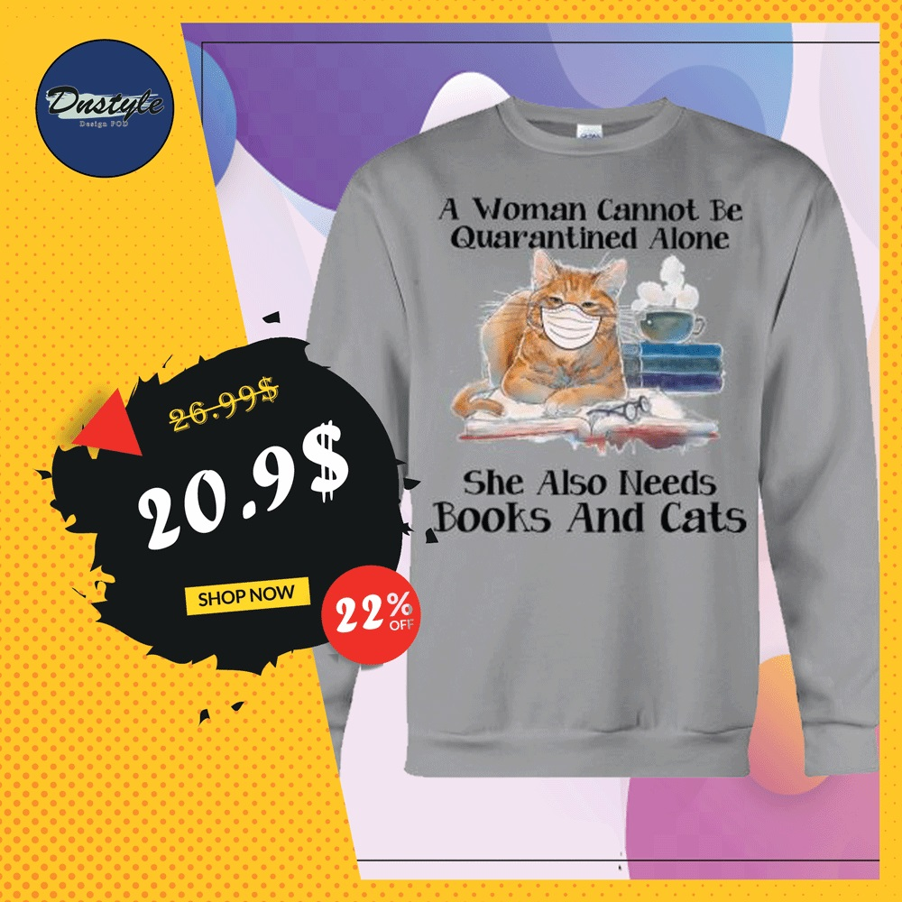 A woman cannot be quarantined alone she also needs books and cats sweater