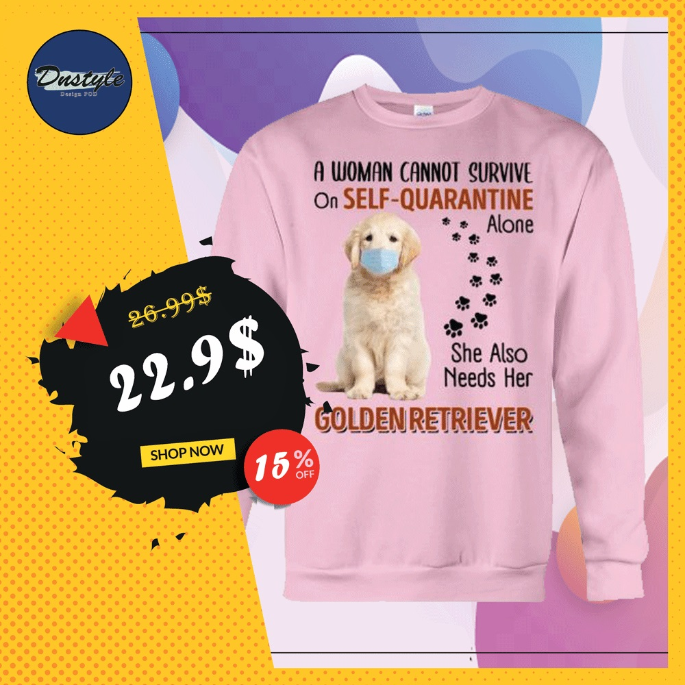 A woman cannot survive on self-quarantine alone she also needs her Golden Retriever sweater