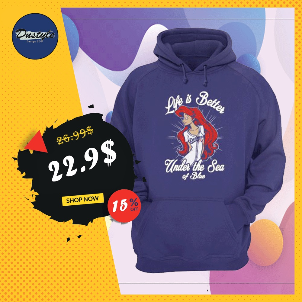 Ariel life is better under the sea of blue Dodgers hoodie