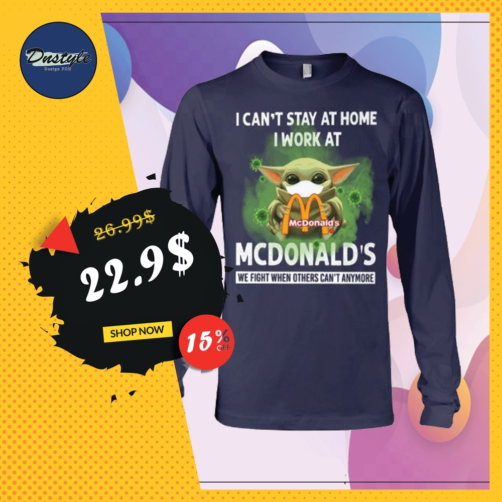 Baby Yoda i can't stay at home i work at McDonald's long sleeved
