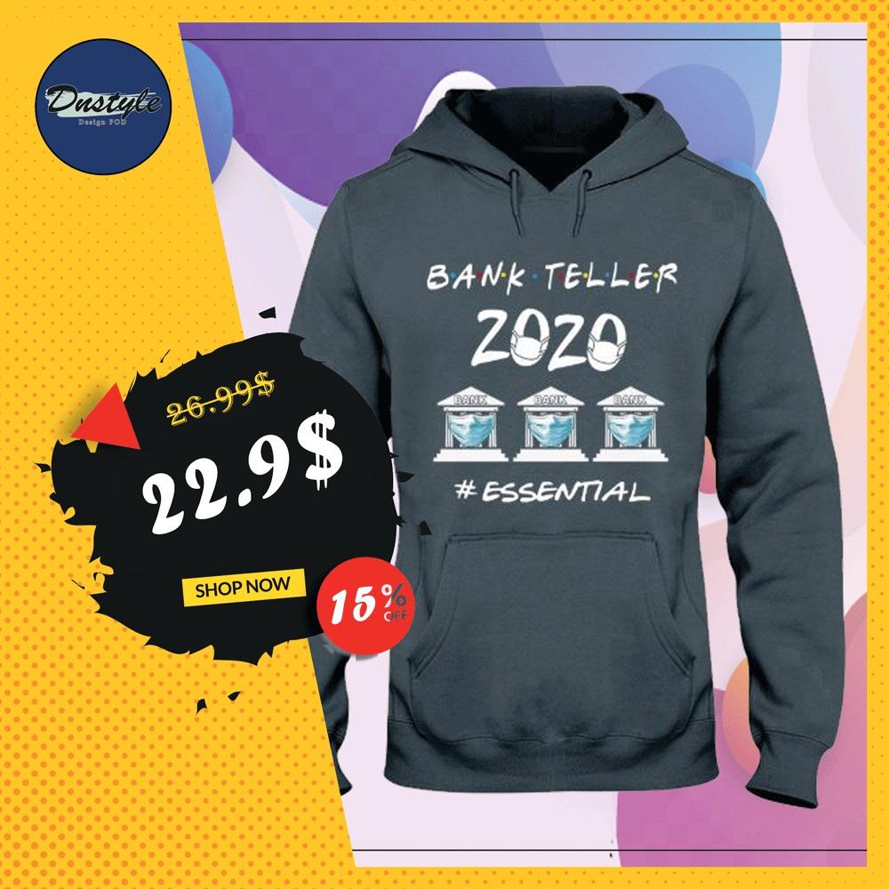 Bank Teller 2020 essential hoodie