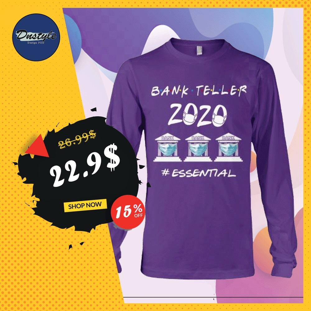 Bank Teller 2020 essential long sleeved