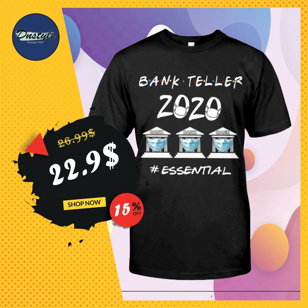 Bank Teller 2020 essential shirt