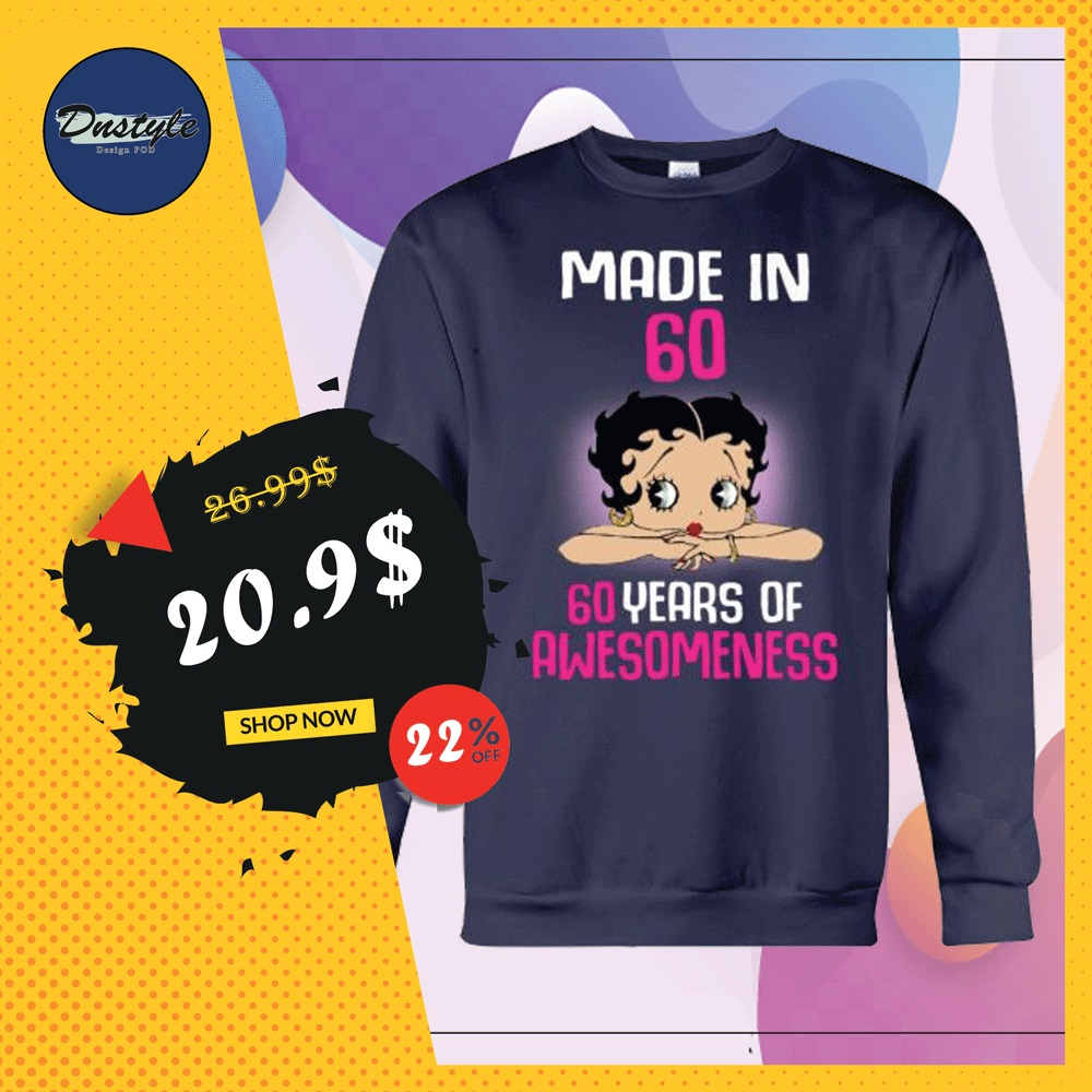 Betty Boop made in 60 60 year of awsomeness sweater