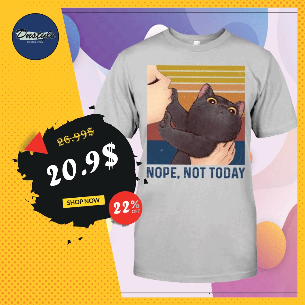 Black cat nope not today vintage shirt