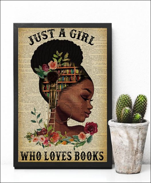 Black girl just a girl who loves books poster