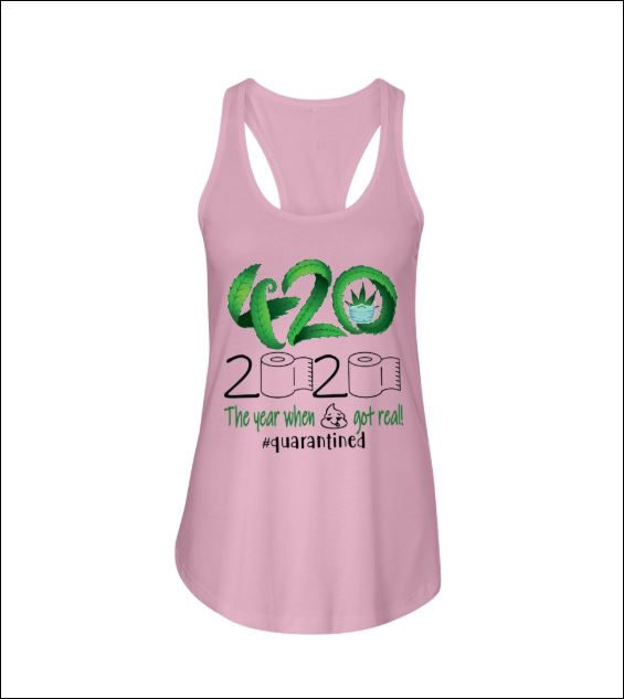 Cannabis 420 the years when shit got real 2020 quarantined tank top