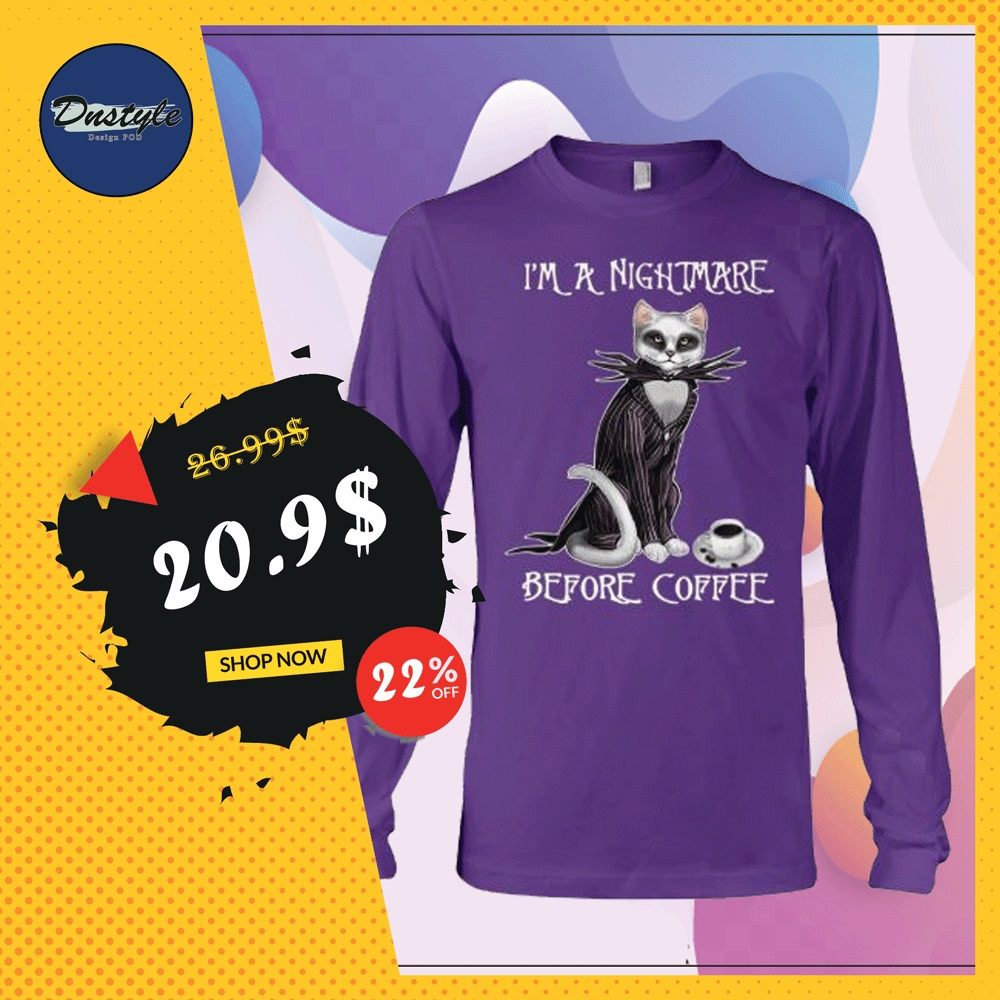 Cat Jack Skellington i'm a nightmare before coffee long sleeved