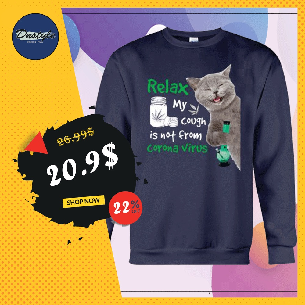 Cat relax my cough is not from corona virus sweater