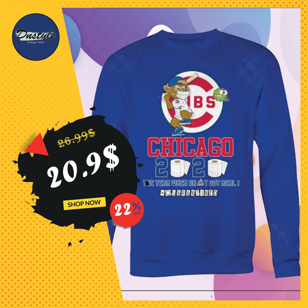 Chicago Cubs 2020 the year when shit got real quarantined sweater