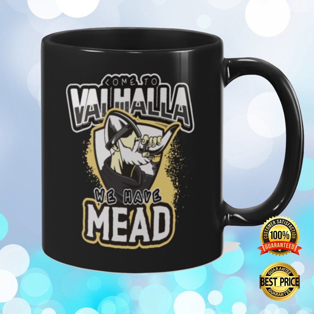 Come to valhalla we have mead mug 4