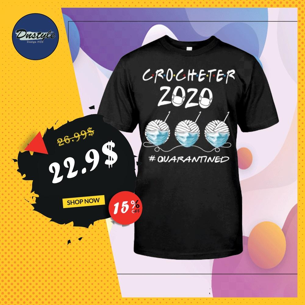Crocheter 2020 quarantined shirt