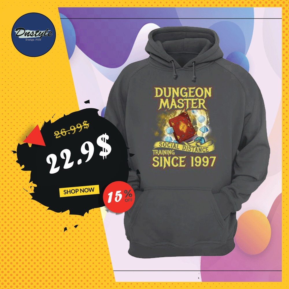 Dungeon master social distance training since 1997 hoodie