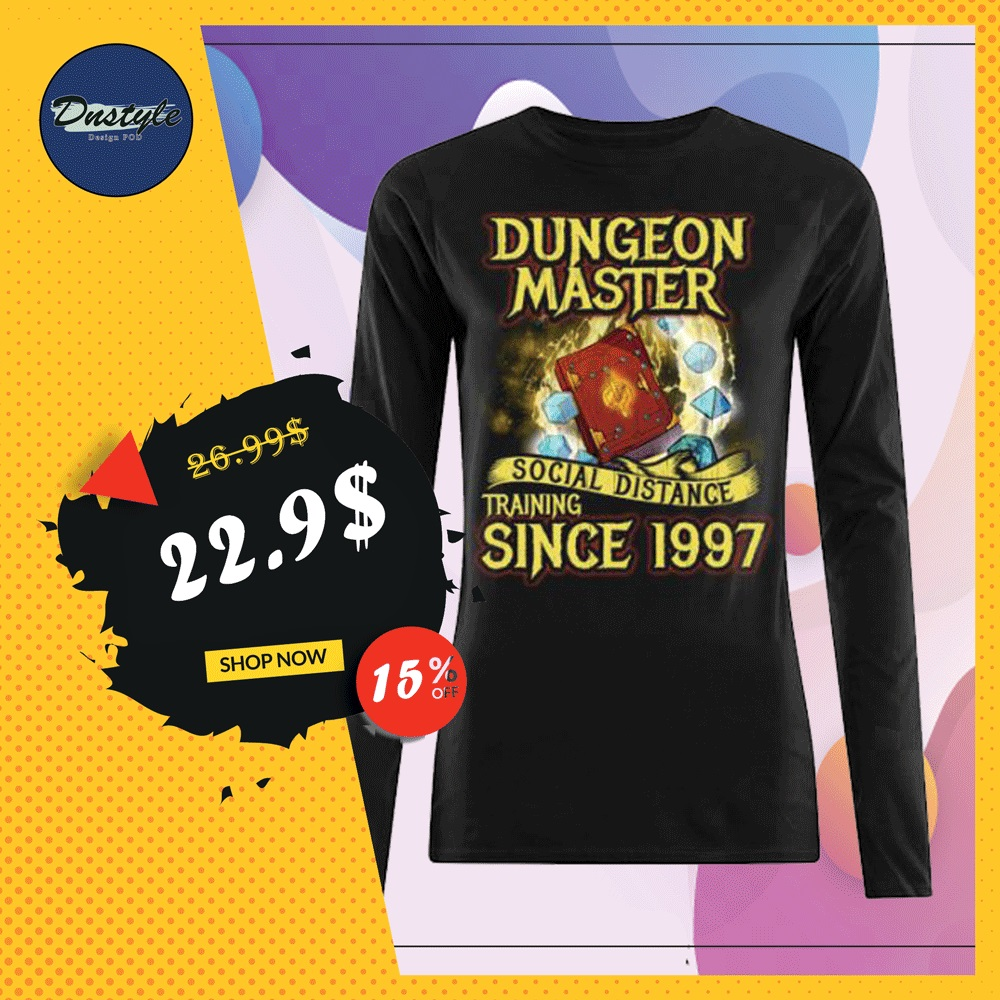 Dungeon master social distance training since 1997 long sleeved