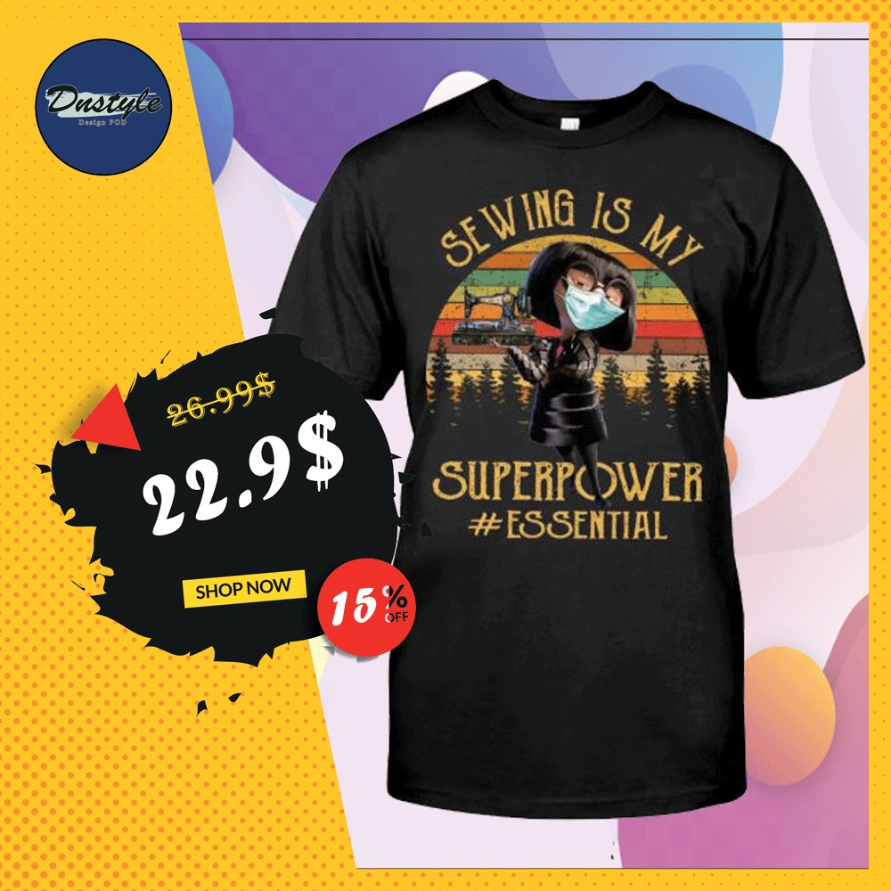 Edna Mode sewing is my superpower essential vintage shirt