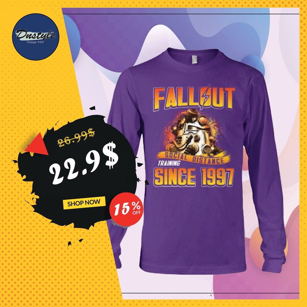 Fallout social distance training since 1997 long sleeved