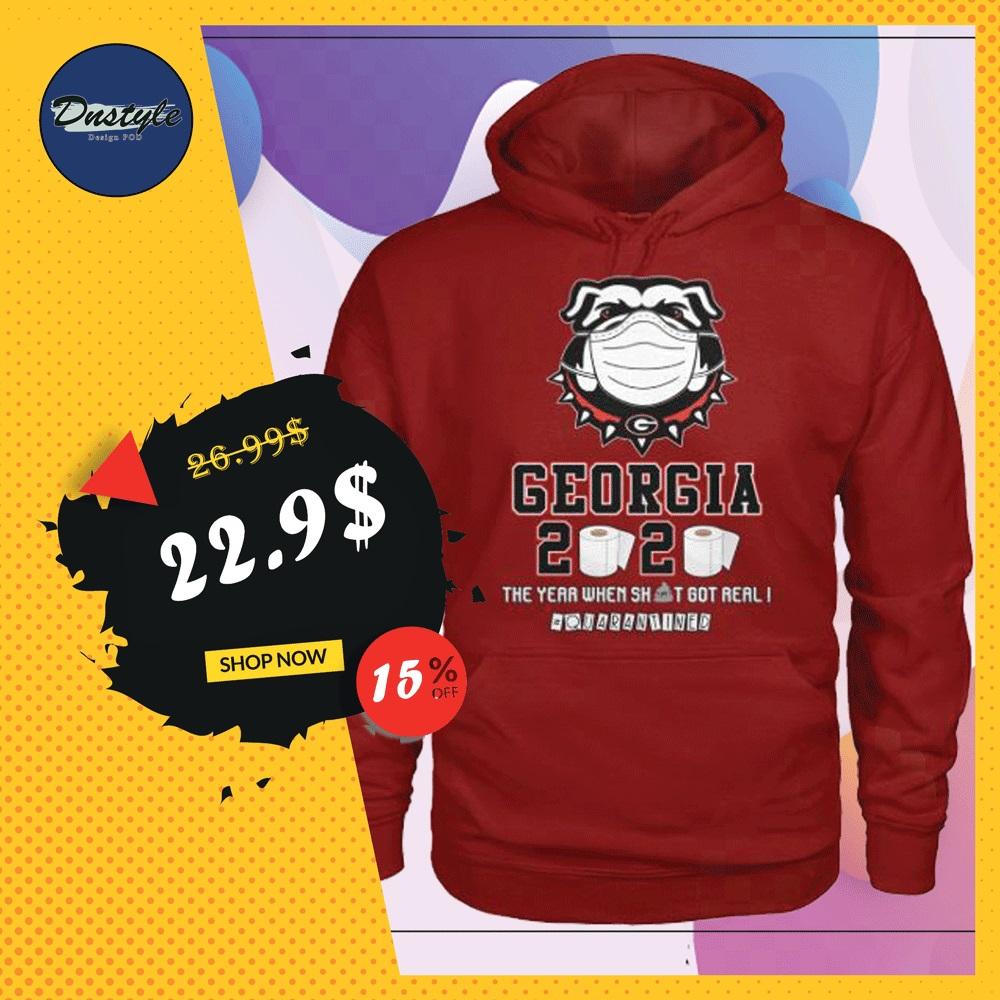 Georgia 2020 the year when shit got real quarantined hoodie