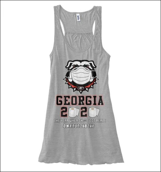 Georgia 2020 the year when shit got real quarantined tank top