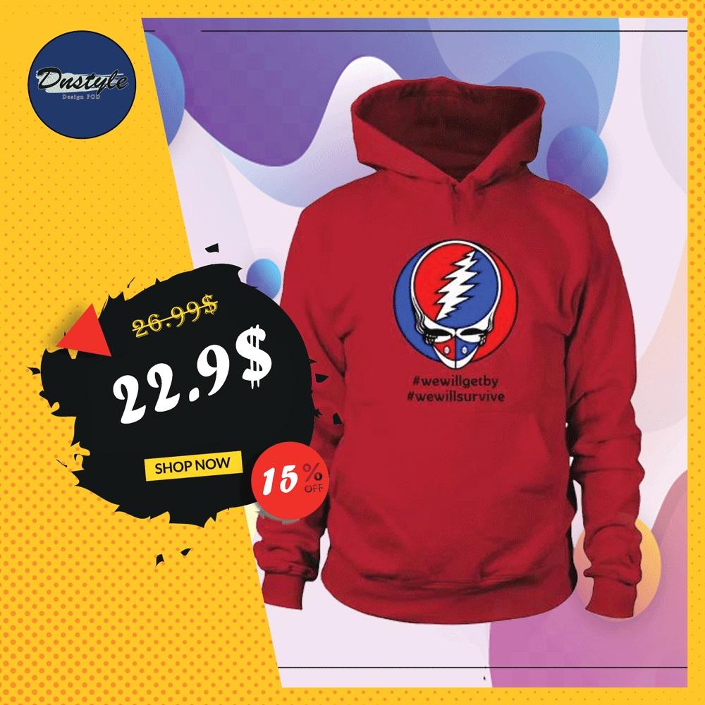 Grateful Dead we will get by we will survive hoodie