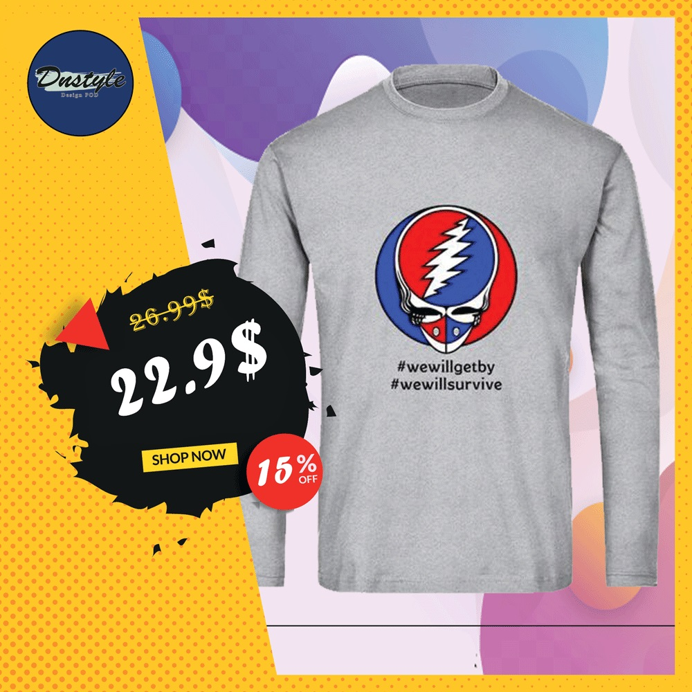 Grateful Dead we will get by we will survive long sleeved