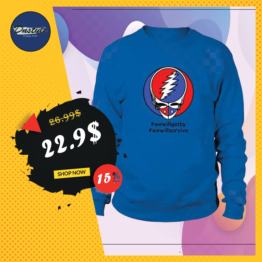 Grateful Dead we will get by we will survive sweater