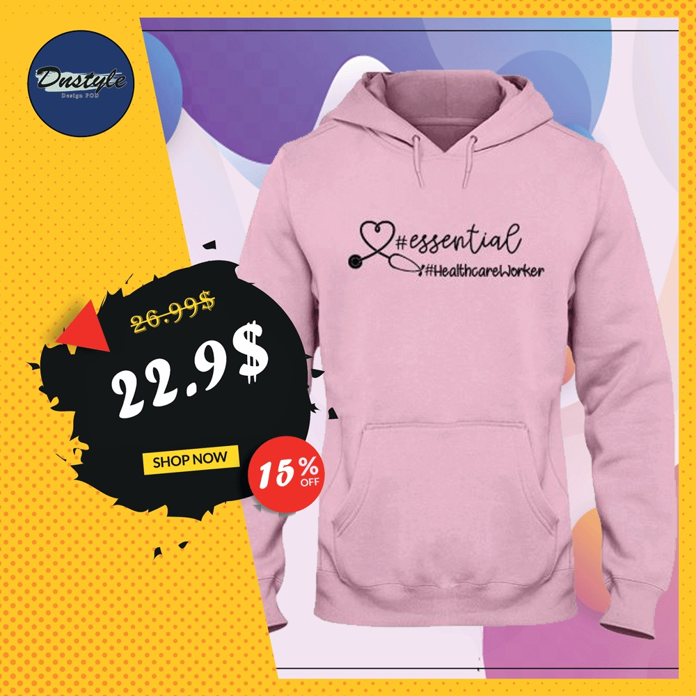 Hashtag essential health care worker hoodie