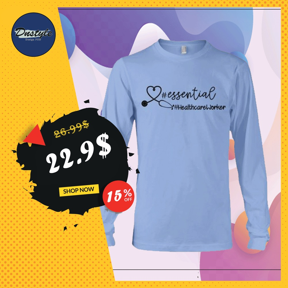 Hashtag essential health care worker long sleeved