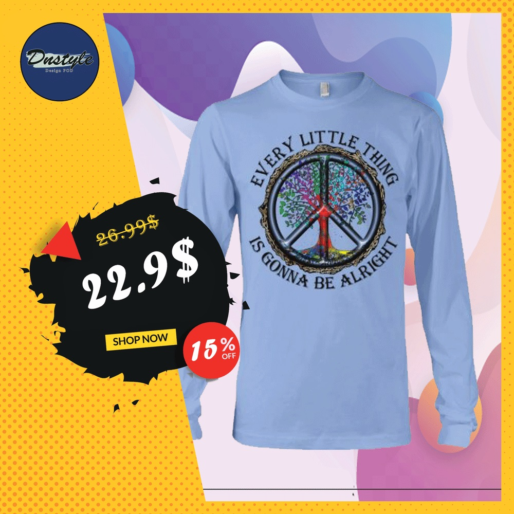 Hippie tree every little thing is gonna be alright long sleeved