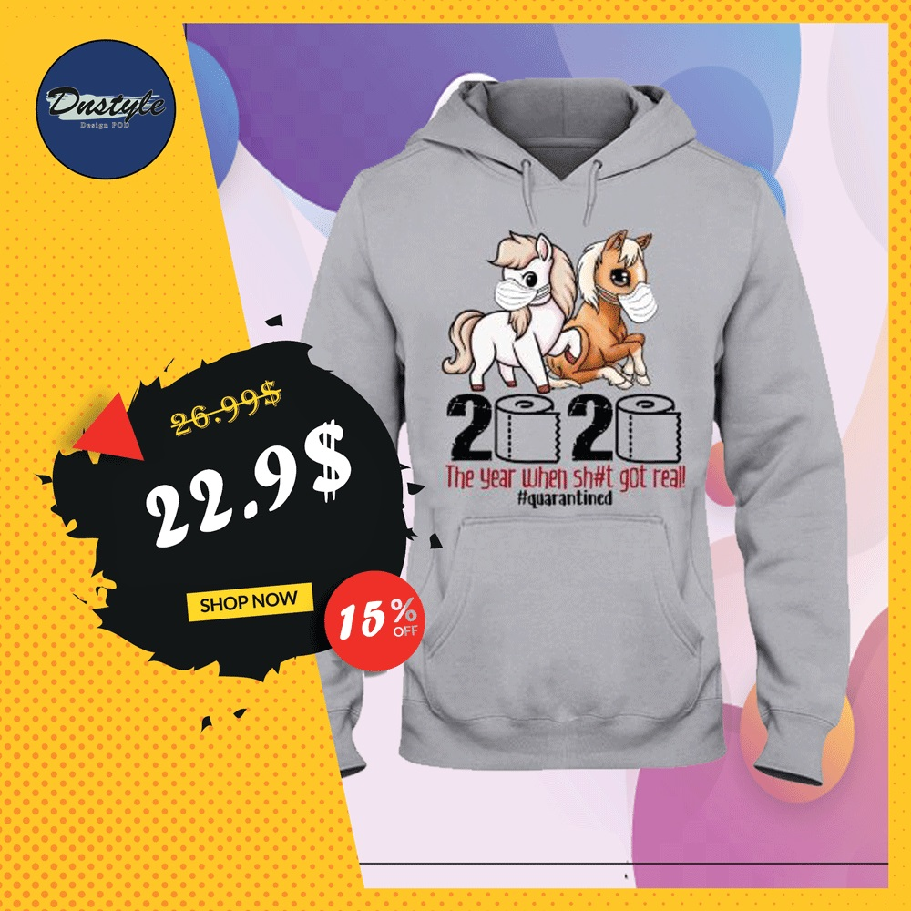 Horses wear mask 2020 the year when shit got real quarantined hoodie