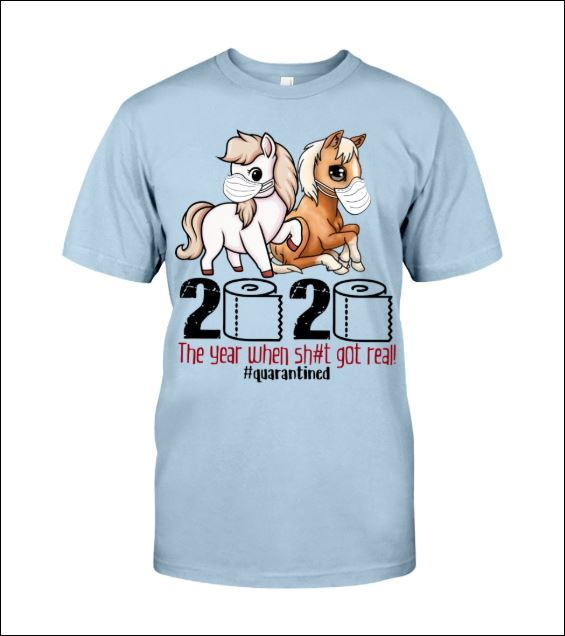 Horses wear mask 2020 the year when shit got real quarantined shirt