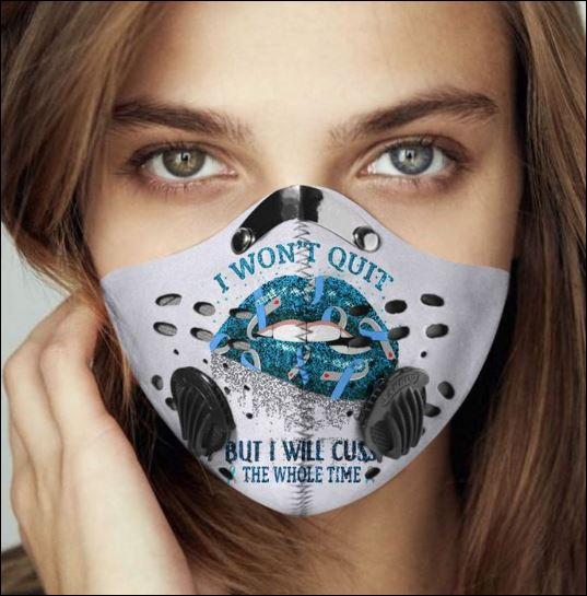 I won't quit but i will cuss the whole time filter activated carbon Pm 2.5 Fm face mask