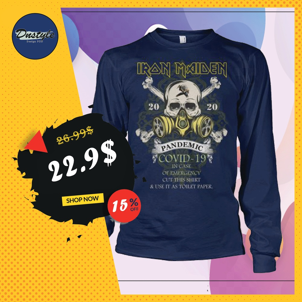 Iron Maiden pandemic covid-19 in case of emergency cut this shirt and use it as toilet paper long sleeved