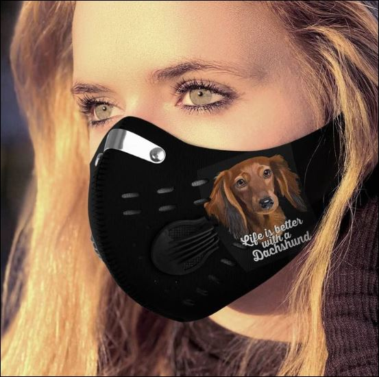 Life is better with a Dachshund activated carbon Pm 2.5 Fm face mask
