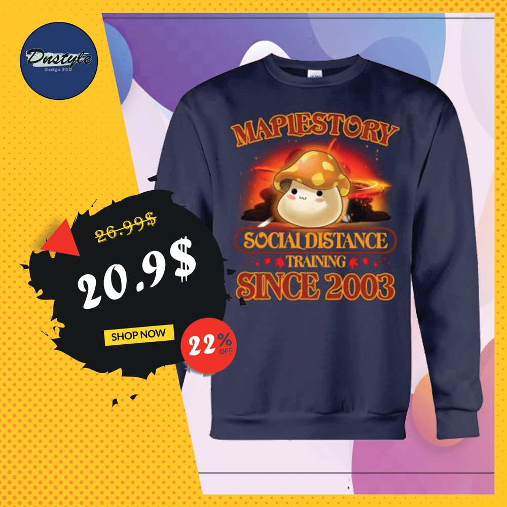 Maplestory social distancing training since 2003 sweater