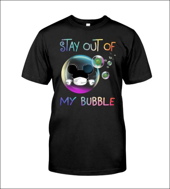 Mickey mouse stay out of my bubble coronavirus shirt