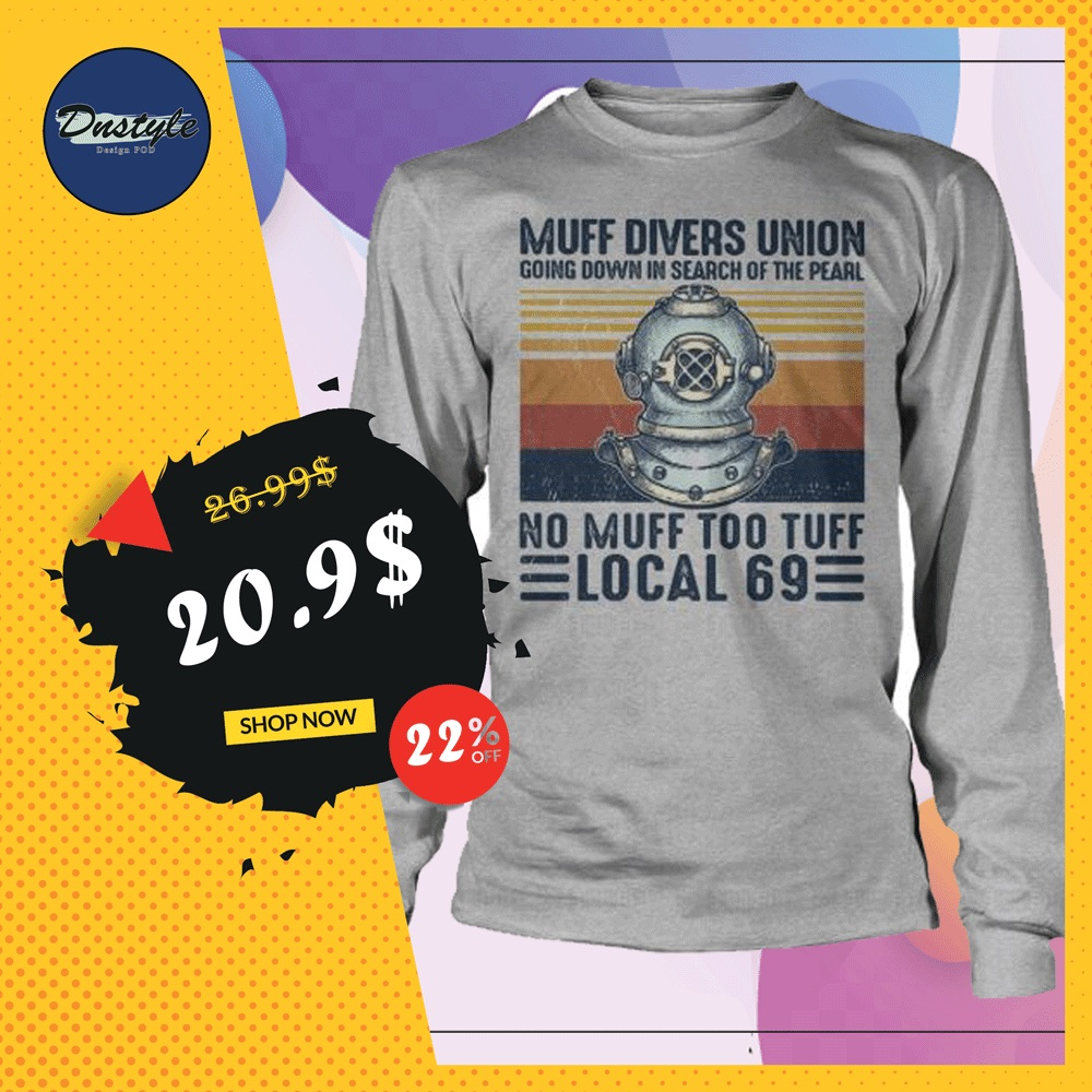 Muff divers union no muff too tuff local 69 vintage long sleeved