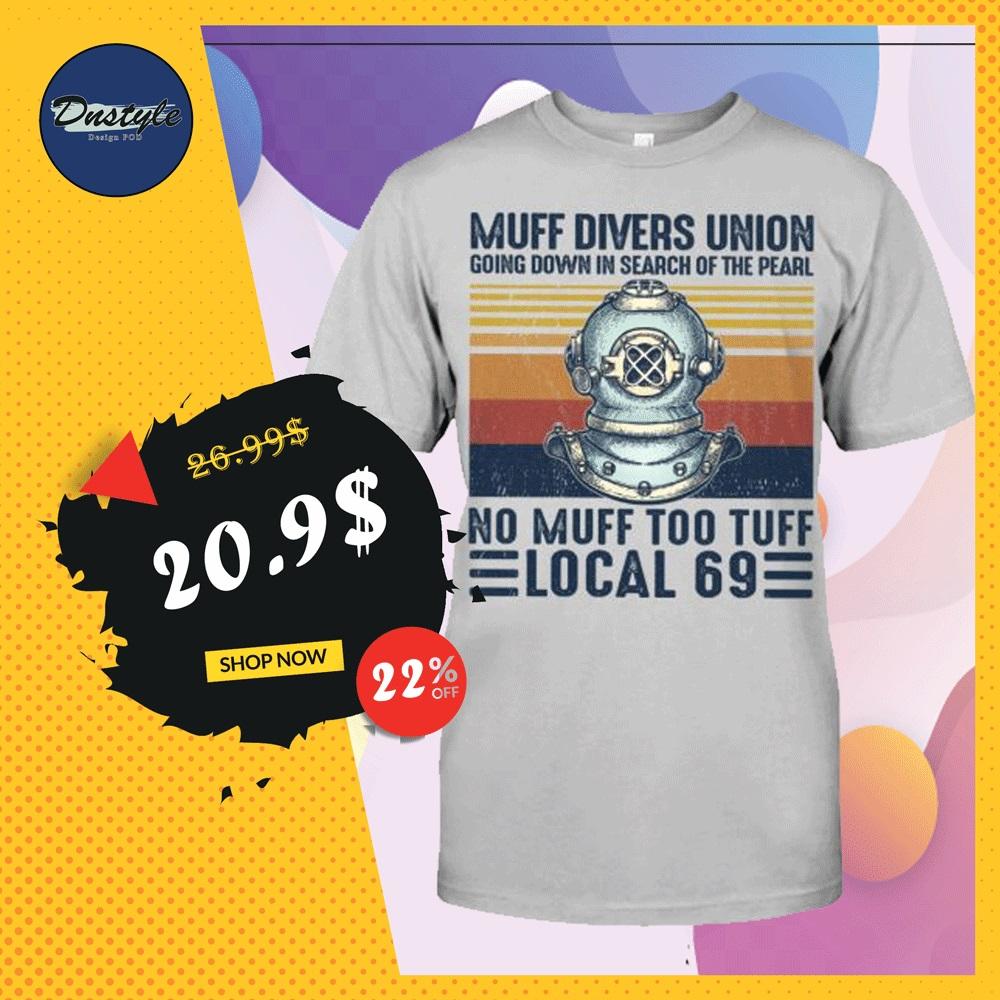 Muff divers union no muff too tuff local 69 vintage shirt