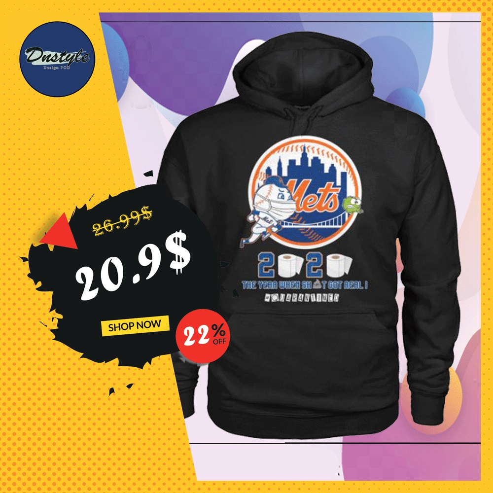 New York Mets 2020 the year when shit got real quarantined hoodie