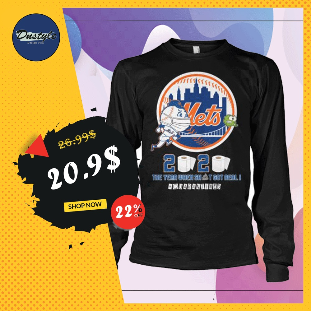 New York Mets 2020 the year when shit got real quarantined long sleeved