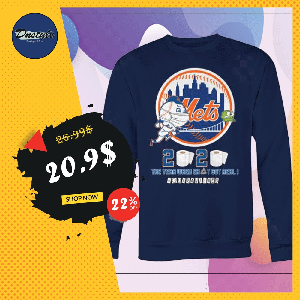 New York Mets 2020 the year when shit got real quarantined sweater