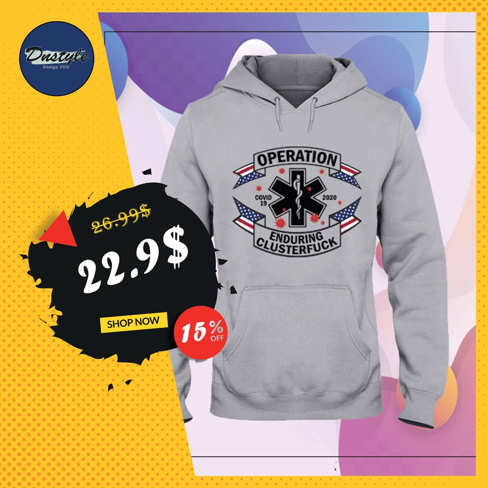 Operation enduring clusterfuck covid-19 2020 hoodie
