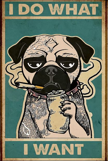 Pug i do what i want poster
