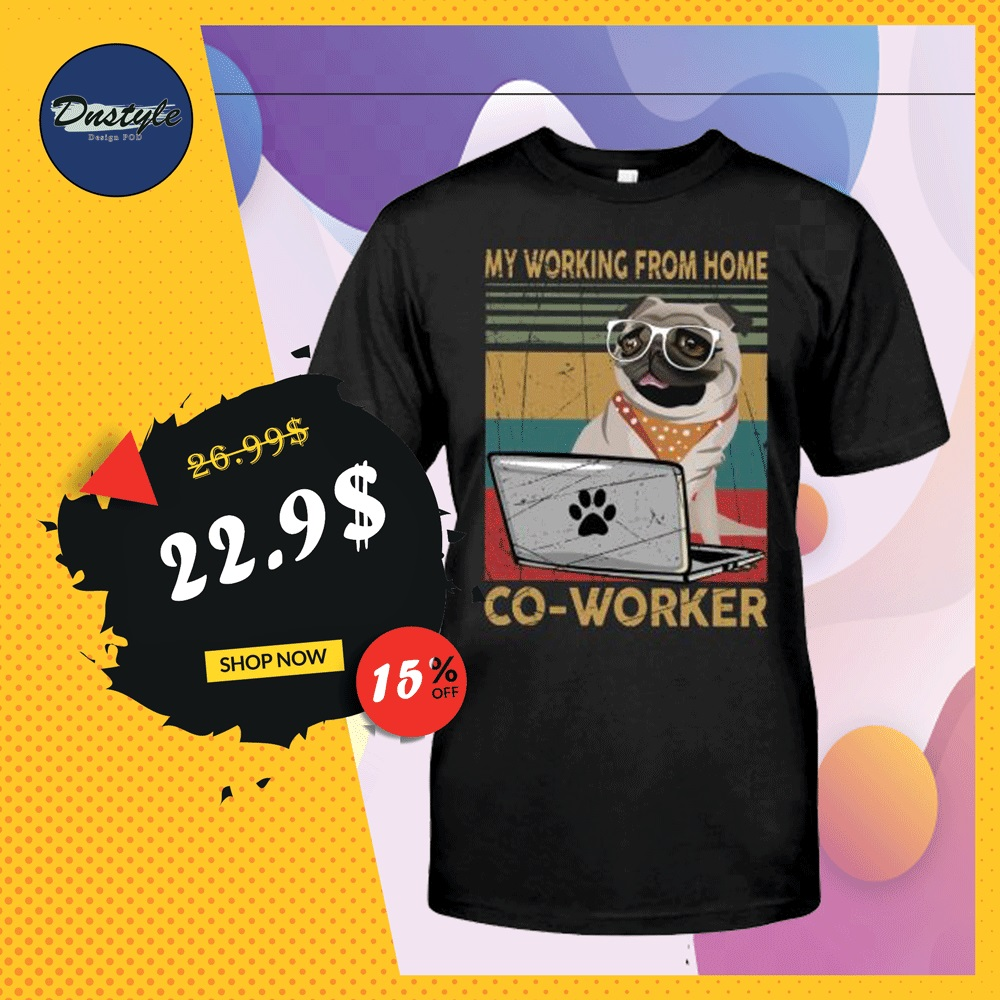 Pug my working from home coworker vintage shirt