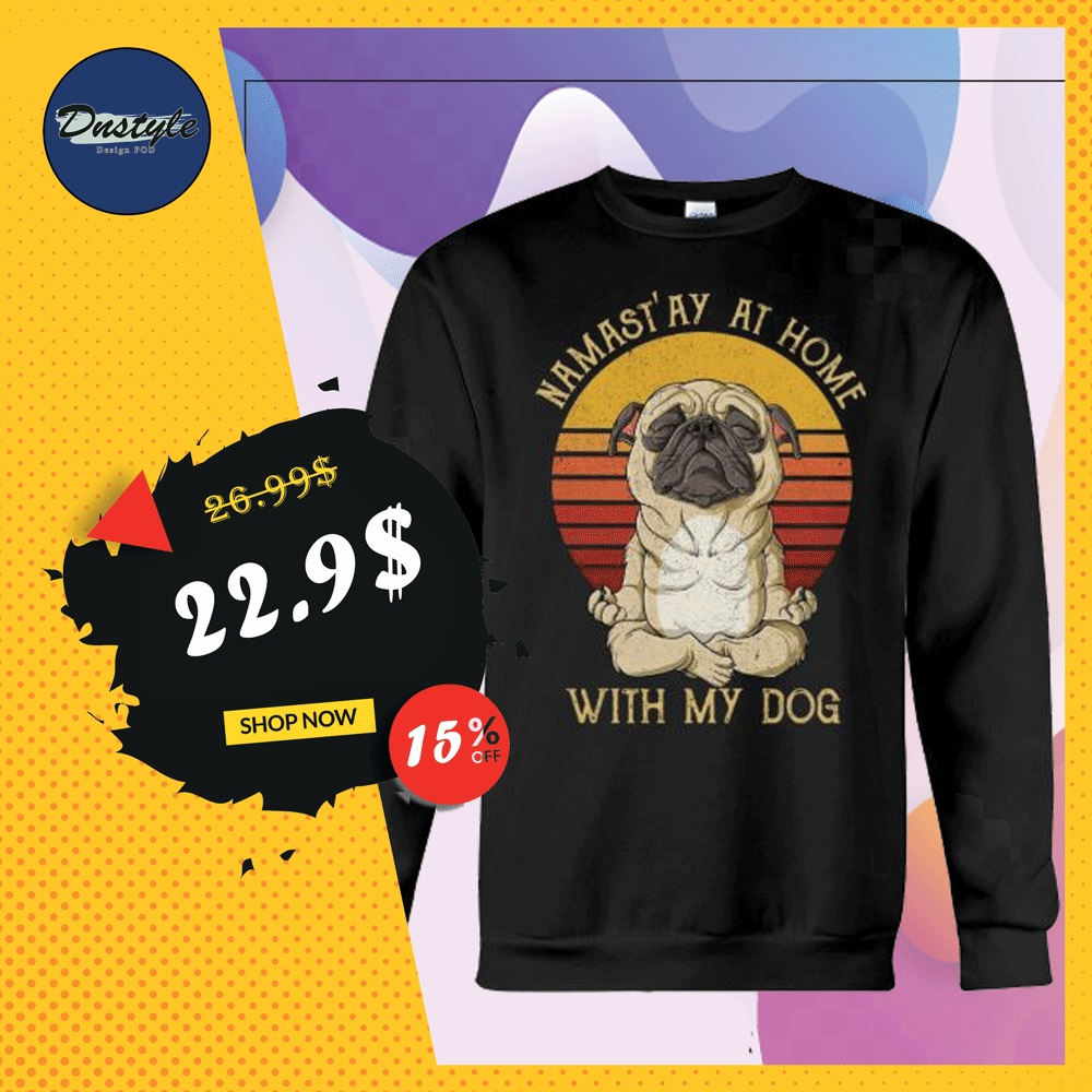 Pug namast'ay at home with my dog vintage sweater