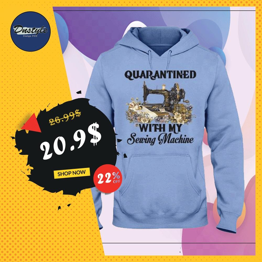 Quarantined with my sewing machine hoodie