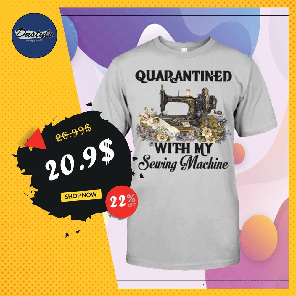 Quarantined with my sewing machine shirt