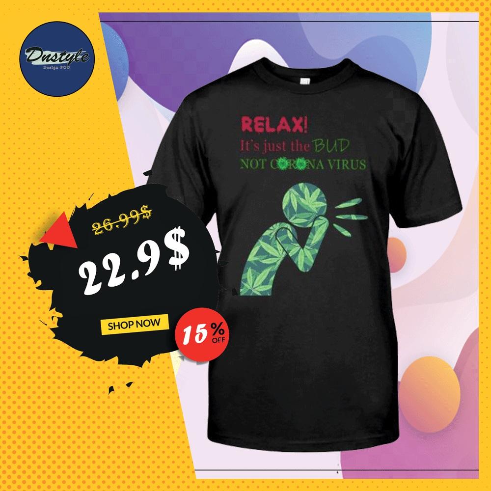 Relax it's just a bub not corona virus shirt